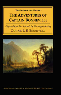 The Adventures of Captain Bonneville by Benjamin Bonneville