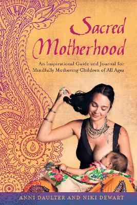 Sacred Motherhood by Anni Daulter