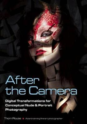 After The Camera by Thom Rouse