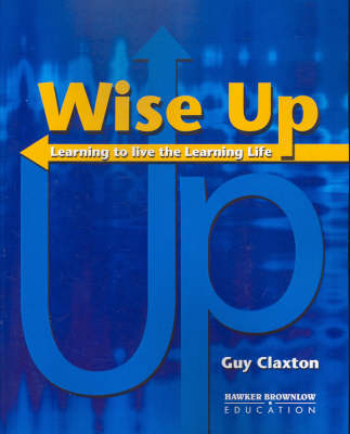 Wise Up: The Challenge of Lifelong Learning by Guy Claxton