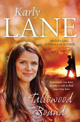Tallowood Bound by Karly Lane