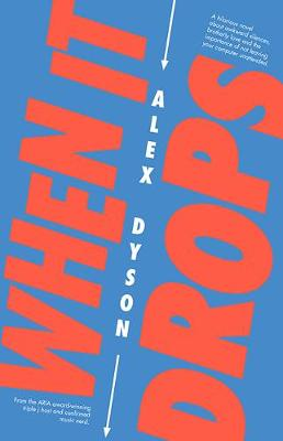 When It Drops by Alex Dyson
