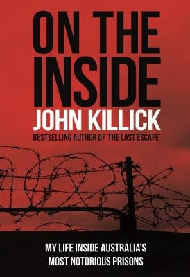 On the Inside: My Life Inside Australia's Most Notorious Prisons book
