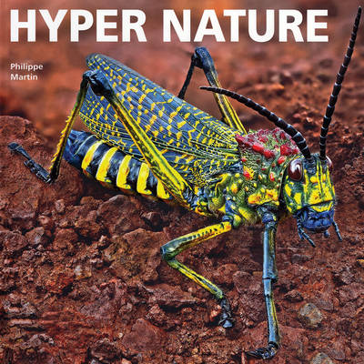 Hyper Nature by Philippe Martin