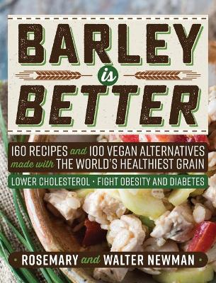 Barley Is Better by Rosemary K. Newman