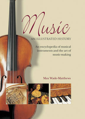 Music: An Illustrated History by Max Wade-Matthews