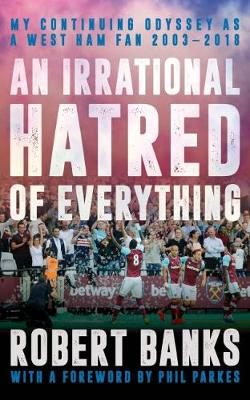An Irrational Hatred of Everything by Robert Banks
