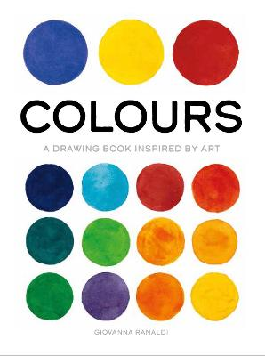 Colours: A Drawing Book Inspired by Art book