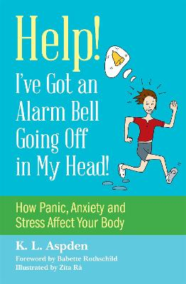 Help! I've Got an Alarm Bell Going Off in My Head! by K.L. Aspden