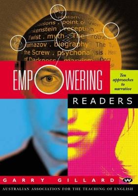 Empowering Readers by Garry Gillard
