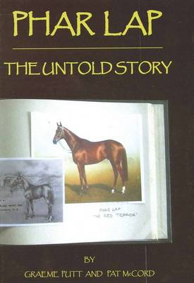 Phar Lap The Untold Story by Graeme Putt