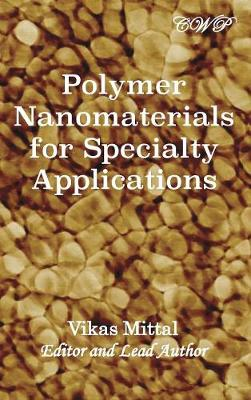Polymer Nanomaterials for Specialty Applications by Vikas Mittal