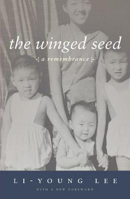 The Winged Seed by Li-Young Lee