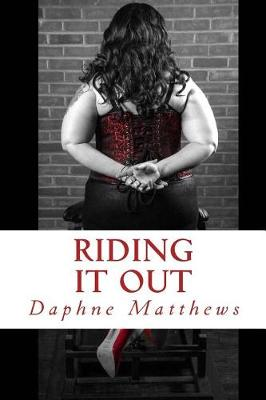 Riding It Out by Daphne Matthews