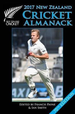 New Zealand Cricket Almanack 2017 by Payne Francis Smith Ian