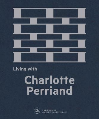 Living with Charlotte Perriand by Francois Laffanour