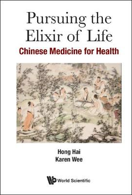 Pursuing The Elixir Of Life: Chinese Medicine For Health by Hai Hong