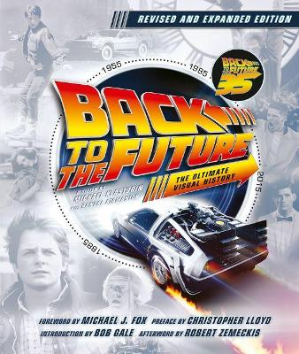 Back to the Future Revised and Expanded Edition: The Ultimate Visual History book