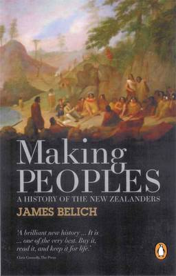 Making Peoples: A History Of The New Zealanders From Polynesian book