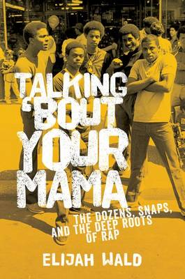 Talking 'Bout Your Mama by Elijah Wald