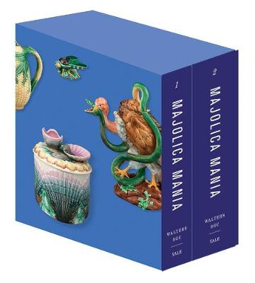 Majolica Mania: Transatlantic Pottery in England and the United States, 1850-1915 by Susan Weber