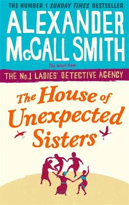 The House of Unexpected Sisters by Alexander McCall Smith