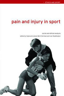 Pain and Injury in Sport by Sigmund Loland