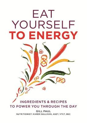 Eat Yourself to Energy by Gill Paul