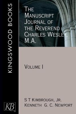 The Manuscript Journal of the Reverend Charles Wesley MA: Pt. 1 by Kenneth G. C. Newport
