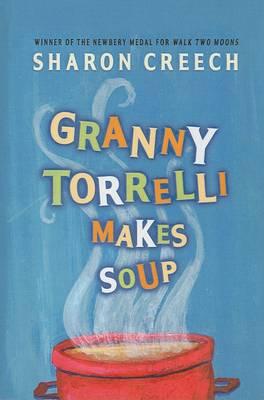 Granny Torrelli Makes Soup by Sharon Creech