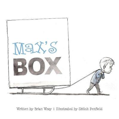 Max's Box: Letting Go of Negative Feelings by ,Brian Wray