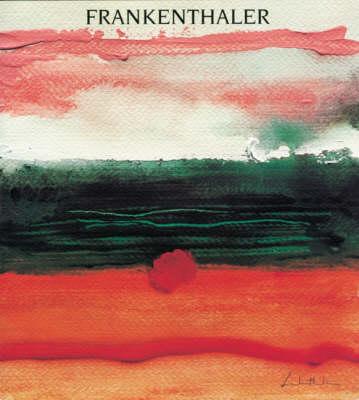 Helen Frankenthaler: Works on Paper by Karen Wilkin