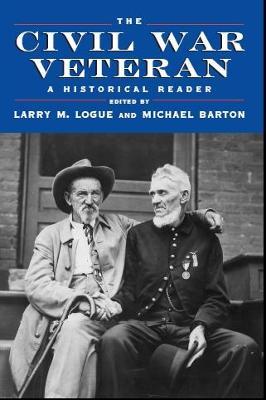 Civil War Veteran by Larry M. Logue
