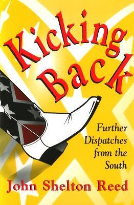 Kicking Back by John Shelton Reed