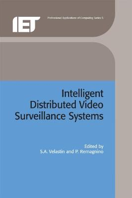 Intelligent Distributed Video Surveillance Systems by Sergio A. Velastin