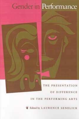 Gender in Performance by Laurence Senelick