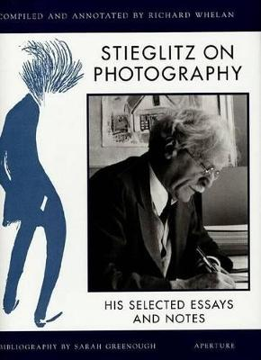 Stieglitz on Photography by Alfred Stieglitz