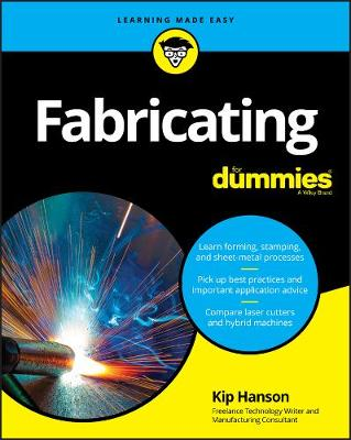 Fabricating For Dummies by Kip Hanson