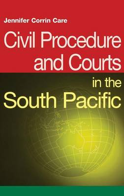 Civil Procedure and Courts in the South Pacific by Jennifer Corrin