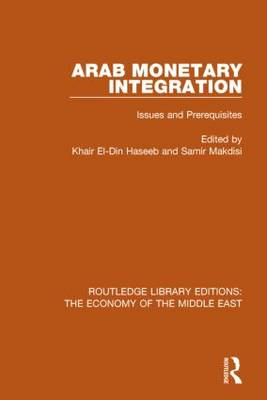 Arab Monetary Integration by Khair El-Din Haseeb