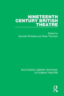 Nineteenth Century British Theatre by Kenneth Richards