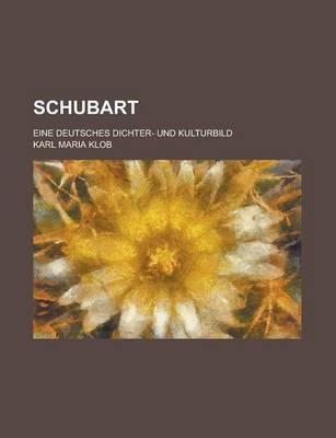Schubart; Eine Deutsches Dichter- Und Kulturbild by Joseph Buongiorno