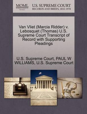 Van Vliet (Marcia Ridder) V. Lebosquet (Thomas) U.S. Supreme Court Transcript of Record with Supporting Pleadings by Paul W Williams