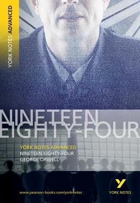 Nineteen Eighty Four: York Notes Advanced book