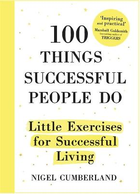 100 Things Successful People Do by Nigel Cumberland