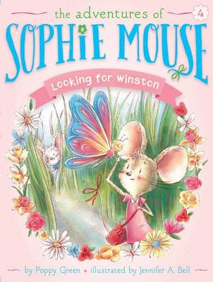 Adventures of Sophie Mouse #4: Looking for Winston by Poppy Green