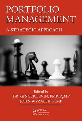 Portfolio Management by Ginger Levin, PMP, PgMP