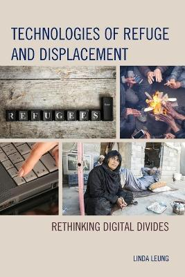Technologies of Refuge and Displacement: Rethinking Digital Divides book