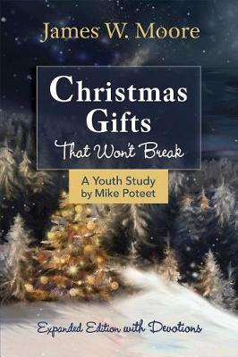 Christmas Gifts That Won't Break Youth Study by James W Moore