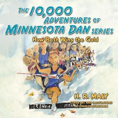 10,000 Adventures of Minnesota Dan Series by H R Maly